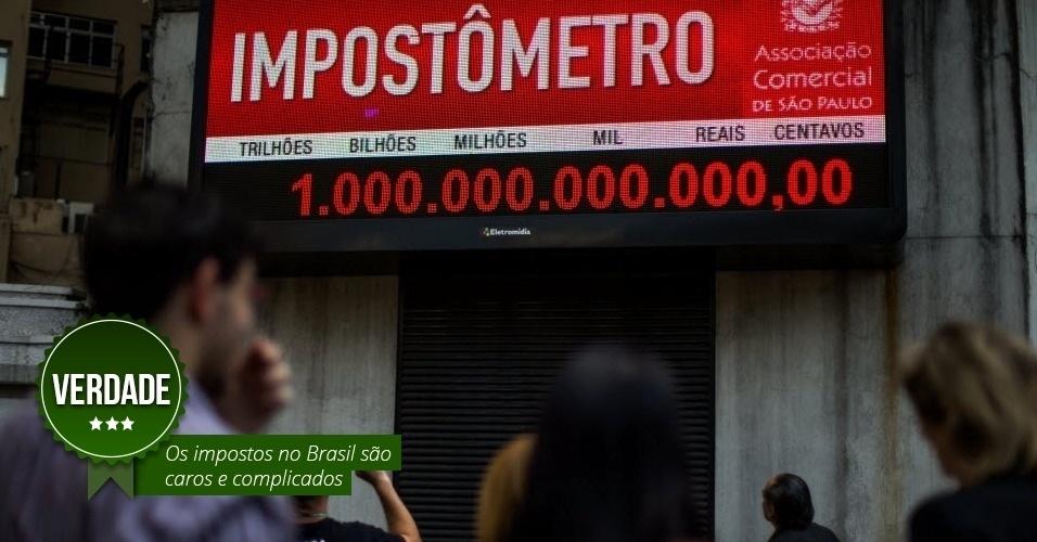 Os impostos no Brasil são complicados e caros. VERDADE