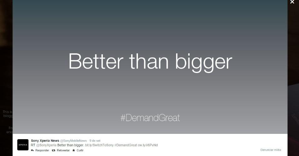 """Sony. No Twitter, a empresa japonesa ironizou o slogan da propaganda dos novos iPhones. O lema da Apple para os novos telefones é """"Bigger than bigger"""" (muito mais que grande). Já a Sony defendeu sua linha de smartphones postando que os dispositivos deles são """"Better than bigger"""" (melhores que os maiores, em tradução livre)"""