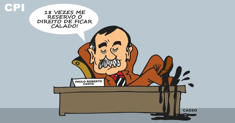 24.set.2014 - O chargista Casso ironiza o silêncio do ex-diretor de Abastecimento da Petrobras Paulo Roberto Costa na CPI mista da estatal