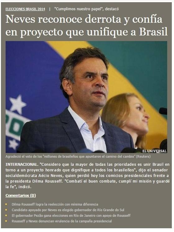 26.out.2014 - O El Universal, da Venezuela, destaca na primeira página a reação de Aécio Neves, que reconheceu a derrota e destacou em seu discurso que a prioridade agora é unir o Brasil
