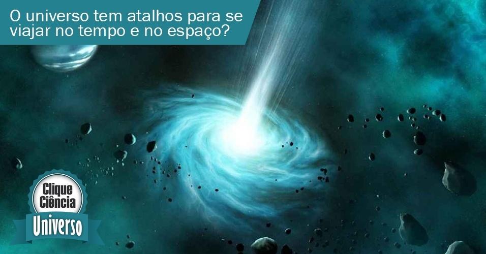 Clique Ciência: o Universo tem atalhos para se viajar no tempo e no espaço?
