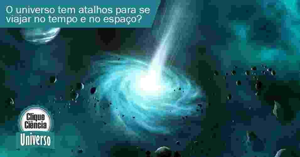 Clique Ciência: o Universo tem atalhos para se viajar no tempo e no espaço? - Reprodução/Arte UOL