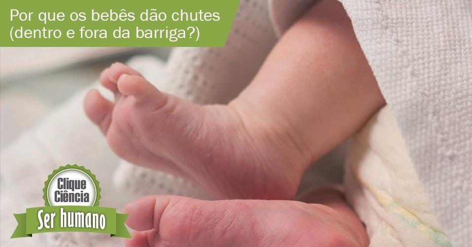 Clique ciência: por que os bebês dão chutes (dentro e fora da barriga)?