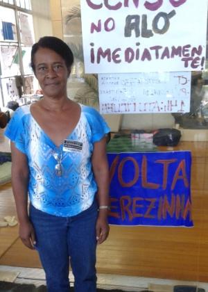 Terezinha da Costa diz estar em processo de demissão depois de ter participado de atos contra o atraso nos pagamentos