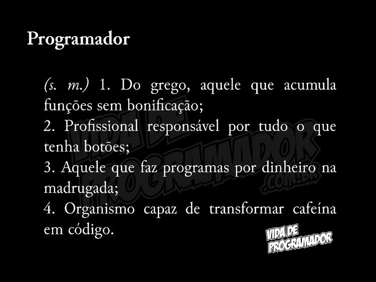 Definição de Programador - Vida de Programador - Vida de Programador