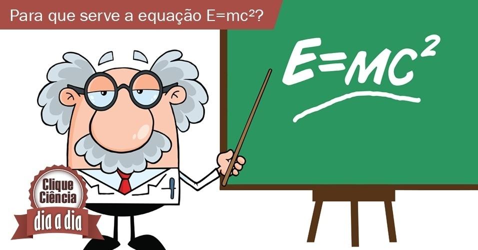Para que serve a famosa equação E=mc²?