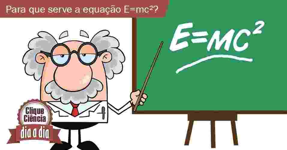 Para que serve a famosa equação E=mc²? - UOL