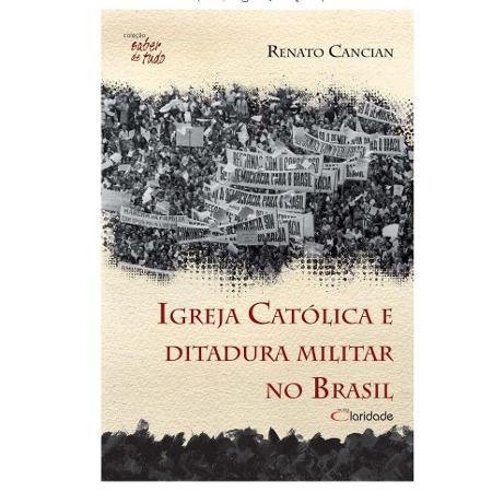 Igreja Católica e ditadura militar (novo) - Divulgação - Divulgação
