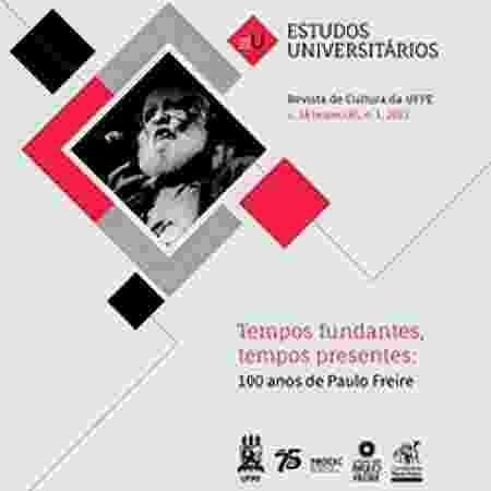 Revista Estudos Universitários homeganeia o centenário de Paulo Freire - Reprodução - Reprodução