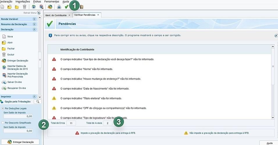 """Para gravar e enviar sua declaração à Receita, confira se não há pendências ou erros no preenchimento: clique em """"Verificar pendências"""", no menu do lado esquerdo. A quantidade de erros e alertas aparece no fim da página (1 e 2). Clique em cada erro para corrigir"""