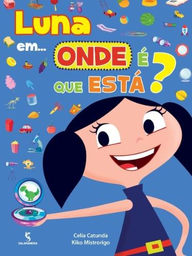 """Livro de atividades """"Luna em... onde é que está"""", da Editora Salamandra. Preço sugerido: R$ 22"""