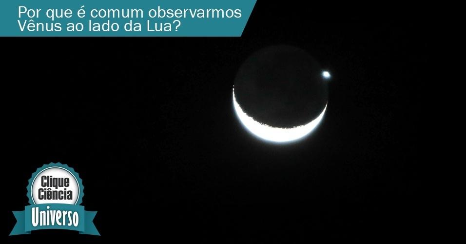 Clique Ciência: por que é comum observarmos Vênus ao lado da Lua?