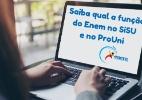 Saiba qual a função do Enem no SiSU e no ProUni (Foto: Brasil Escola)