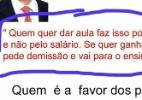 Professor deve trabalhar por amor? Não há registro de Alckmin falando isso (Foto: Reprodução/WhatsApp)
