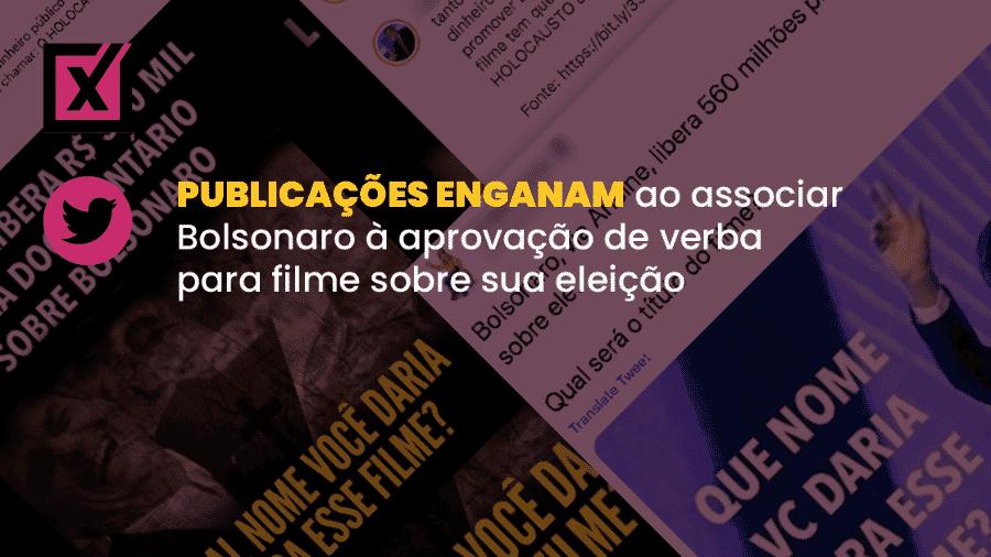 Comprova: Informação compartilhada no Twitter e no Facebook afirma que Bolsonaro teria liberado, via Ancine, 530 mil reais para a produção de um filme sobre ele mesmo - Arte/Comprova