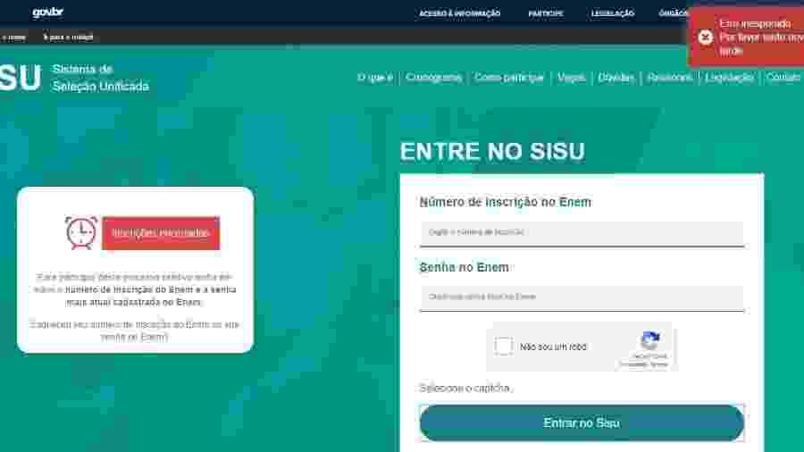 """Mensagem de """"inscrições encerradas"""" e de """"erro inesperado"""" no site do Sisu; inscrições abriram hoje - Reprodução"""