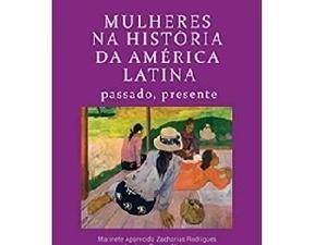 Mulheres na história da América Latina - Divulgação - Divulgação