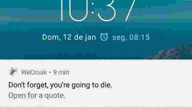 """Mensagem padrão do WeCroak: """"Não se esqueça: você vai morrer"""" - Reprodução"""