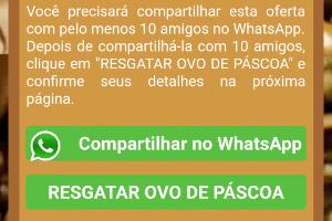 Viu no WhatsApp uma promoção de ovo de páscoa grátis? Cuidado, é golpe (Foto: Reprodução)