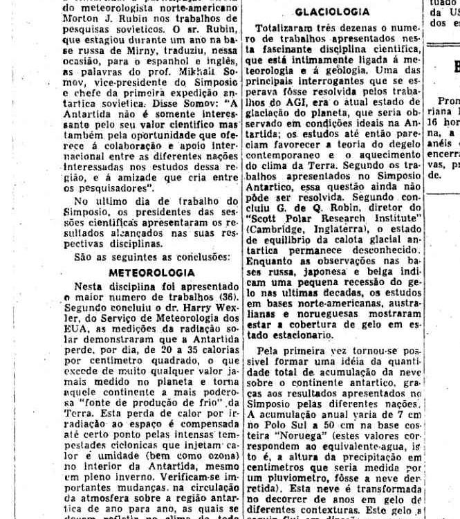 """1959 - A referência a estudos sobre o aquecimento global já era vista em reportagens de jornais brasileiros na década de 1950, que refletiam as dúvidas entre cientistas sobre o assunto. Reportagem de dezembro de 1959 de """"O Estado de S. Paulo"""" falava do """"atual estado de glaciação do planeta"""", referindo-se à situação das geleiras nos pólos. Segundo o texto, """"estudos até então poderiam favorecer a teoria do degelo contemporâneo e o aquecimento do clima da Terra"""". Contudo, pondera a reportagem, """"essa questão ainda não pode ser resolvida"""""""
