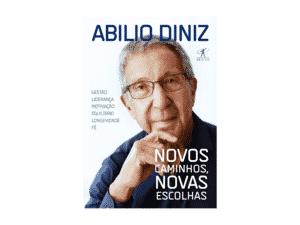 Novos caminhos, novas escolhas - Abilio Diniz - Amazon - Amazon