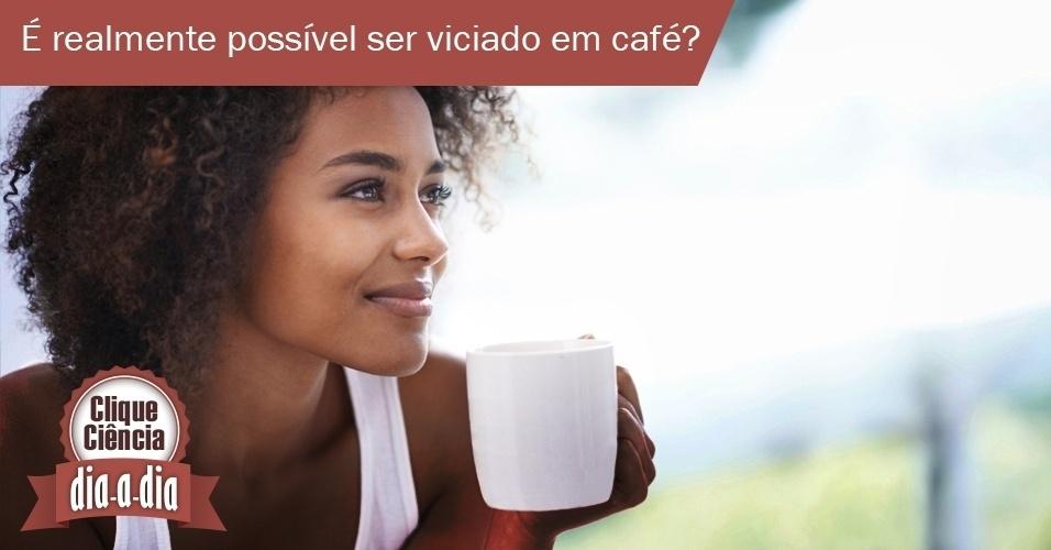Clique Ciência: É realmente possível ser viciado em café?