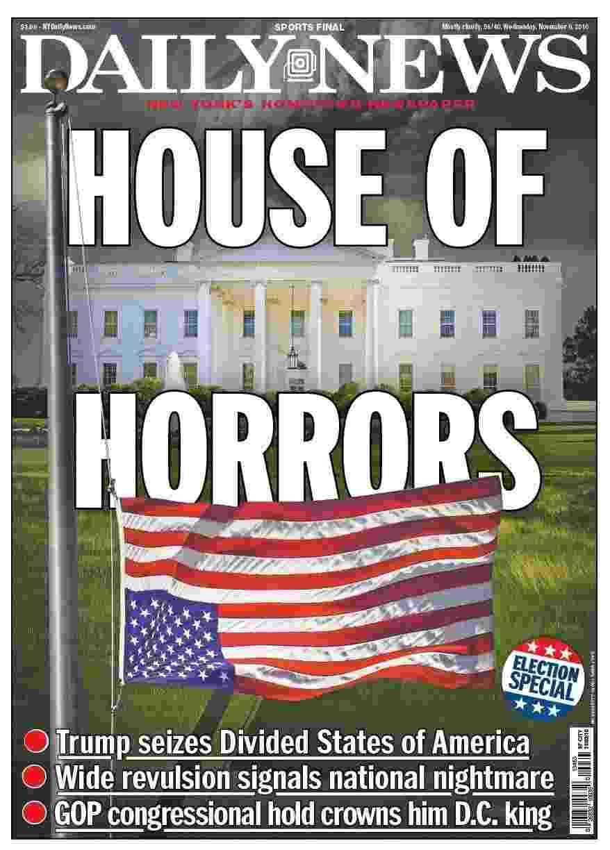 """09.nov.2016 - Na primeira página, o jornal nova-iorquino Daily News fez referência ao seriado """"House of Cards"""" (castelo de cartas, em tradução livre), que mostra os bastidores da presidência dos EUA, com a manchete """"House of Horrors"""" (casa de horrores). O jornal fala sobre a vitória de Trump em Estados divididos e diz que """"repuslão"""" é sinal de """"pesadelo nacional"""" - Reprodução"""
