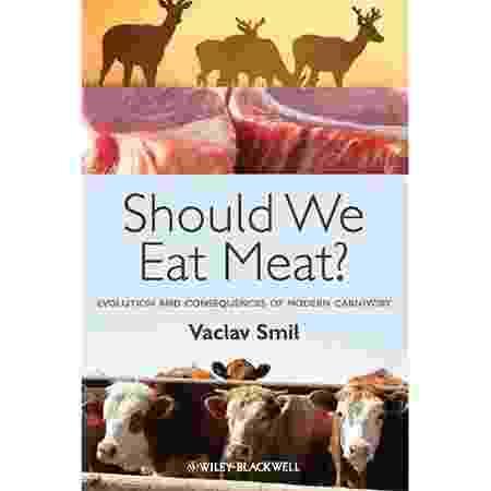 Should We Eat Meat?, por Vaclav Smil - Reprodução/Amazon - Reprodução/Amazon