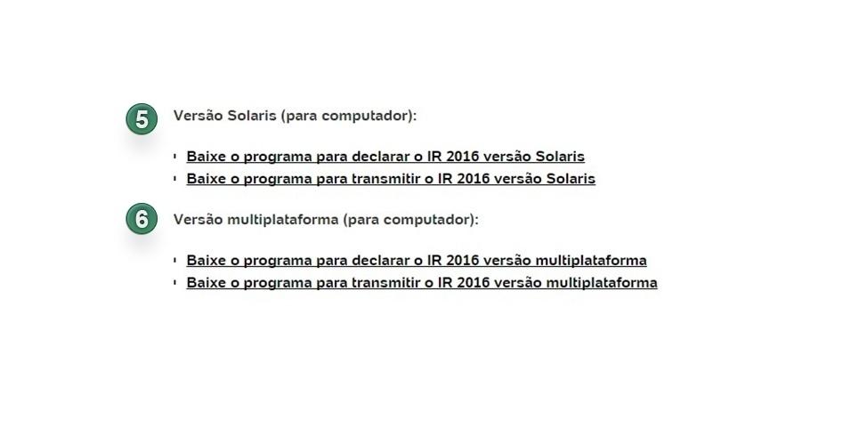 Na página especial de Imposto de Renda do UOL, também é possível baixar o programa da declaração do IRPF 2016 e o de entrega (Receitanet) nas versões Solaris (5) e multiplataforma (6)