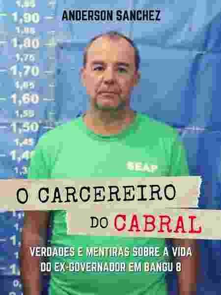 """Capa do livro """"O Carcereiro do Cabral"""", de Anderson Sanchez - Divulgação"""