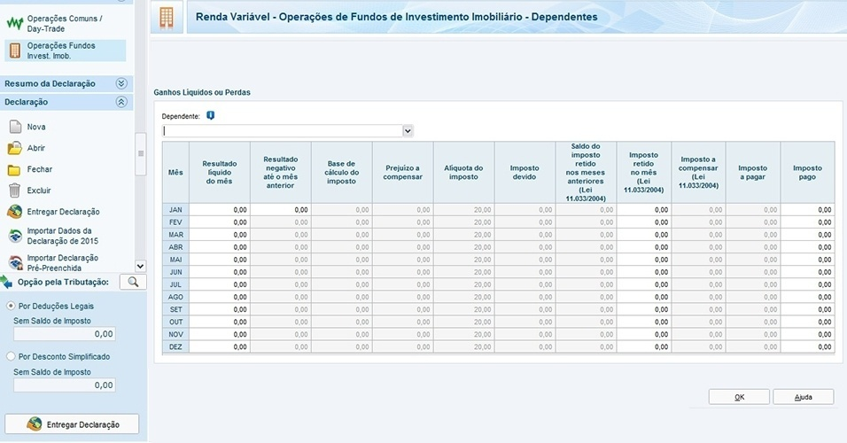 Preencha os dados das operações feitas pelos dependentes mês a mês