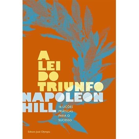 A Lei do Triunfo: 16 lições práticas para o sucesso - Napoleon Hill - Divulgação - Divulgação