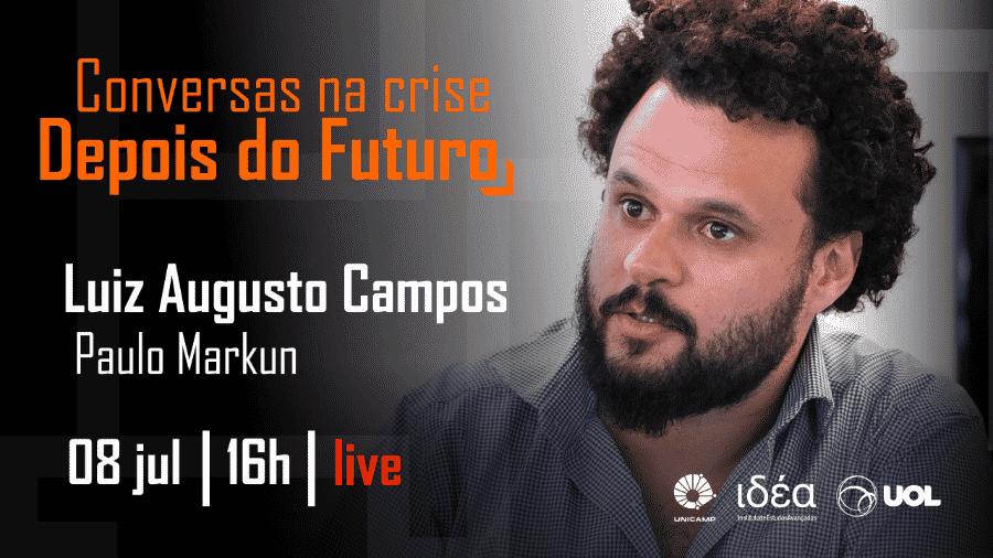 Conversas na Crise com Luiz Augusto Campos (07/07/20) - Imagem: Arte/IdEA-Unicamp