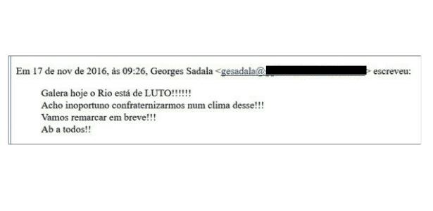 23.nov.2017 - E-mail do empresário George Sadala suspendendo confraternização após a prisão do ex-governador Sérgio Cabral (PMDB) - Reprodução/MPF-RJ - Reprodução/MPF-RJ