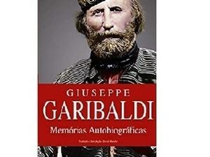Giuseppe Garibaldi, memórias - Divulgação - Divulgação
