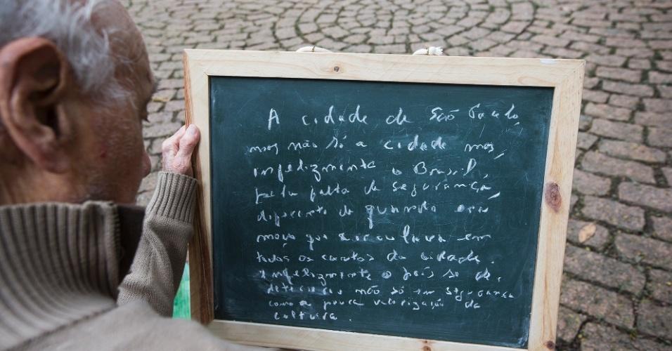 """""""Na cidade de São Paulo, mas não só na cidade como infelizmente em todo Brasil, há falta de segurança. Diferente de quando era moço e circulava em todos os cantos da cidade. Infelizmente o país se deteriorou, não só em segurança como na pouca valorização da cultura"""""""