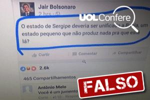 Mensagem falsa afirma que Bolsonaro propõe anexar Sergipe à Bahia (Foto: Arte/UOL)
