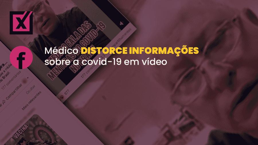 Vídeo gravado por médico viralizou no Facebook ao divulgar informações equivocadas sobre a covid-19 - Arte/Comprova