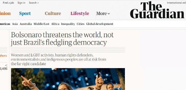 """Jornal britânico """"The Guardian"""" afirmou que Bolsonaro não é só uma ameaça ao Brasil, mas uma ameaça a todo o mundo - Reprodução"""