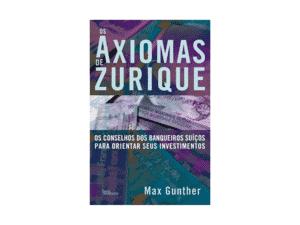 Os axiomas de Zurique - Max Gunther - Amazon - Amazon