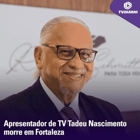 Tadeu Nascimento morreu aos 76 anos - Reprodução