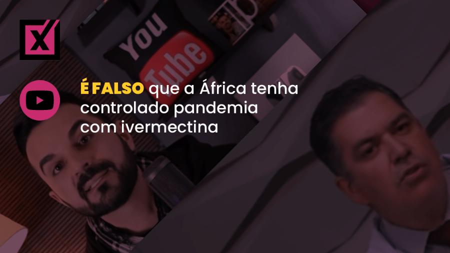 Vídeo no YouTube afirma que ivermectina reduziu o número de casos graves da doença na África - Arte/Comprova