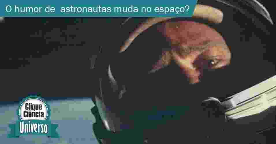 O humor dos astronautas muda no espaço? - UOL