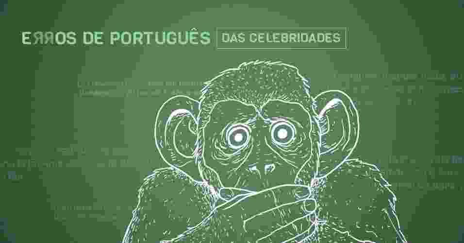 Capa erros de português cometidos por celebridades nas redes sociais - Arte UOL