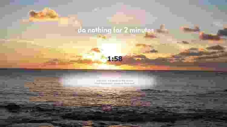 A página Do Nothing for 2 minutes propõe uma pausa no meio do dia ao som do mar e com uma bela paisagem - Reprodução