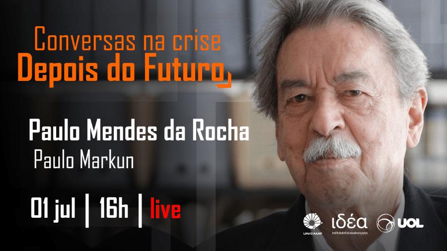 "Paulo Mendes da Rocha no ""Conversas na Crise - Depois do Futuro"" (01/07/20) - Arte/IdEA-Unicamp"