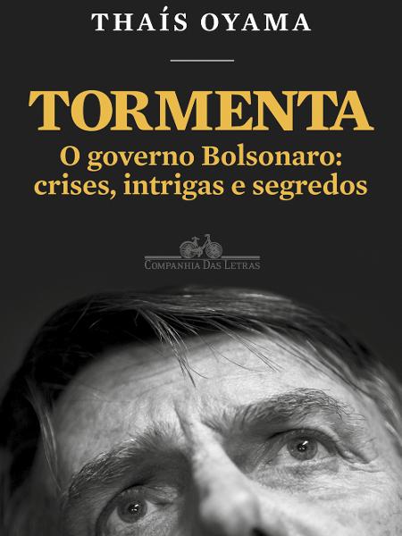 capa do livro tormenta de thais oyama 1579283387502 v2 450x600 - 'CRISES, INTRIGAS E SEGREDOS: autora de livro sobre Bolsonaro diz que ele supera Lula em carisma e impacto pessoal que causa