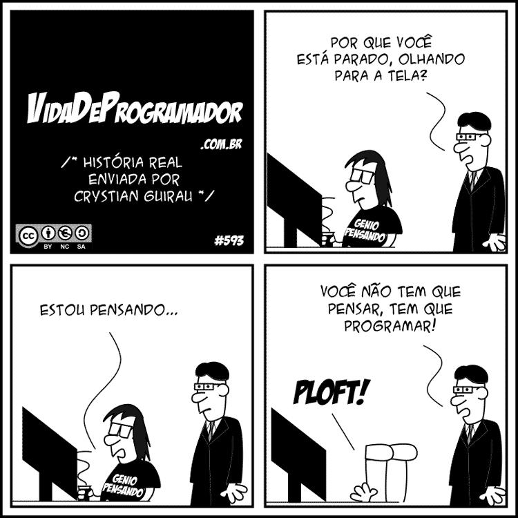 Tirinha #593 Vida de Programador - Estou pensando - André Noel / Vida de Programador - André Noel / Vida de Programador