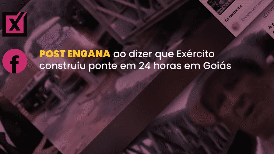 Postagem em rede social afirma que o Exército montou uma ponte em 24 horas a pedido do governo de Goiás - Arte/Comprova