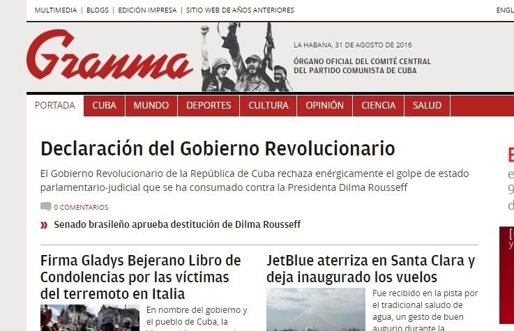 """""""O governo de Cuba rechaça energicamente o golpe de Estado parlamentar-judicial que foi consumado contra a presidente Dilma Rousseff"""", destaca no alto de sua página principal o site do Granma, publicação oficial do governo cubano."""